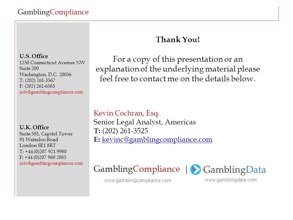 U.S. Office 1250 Connecticut Avenue NW Suite 200 Washington, D.C. 20036 T: (202) 261-3567 F: (202) 261-6583 info@gamblingcompliance.com U.K. Office Su