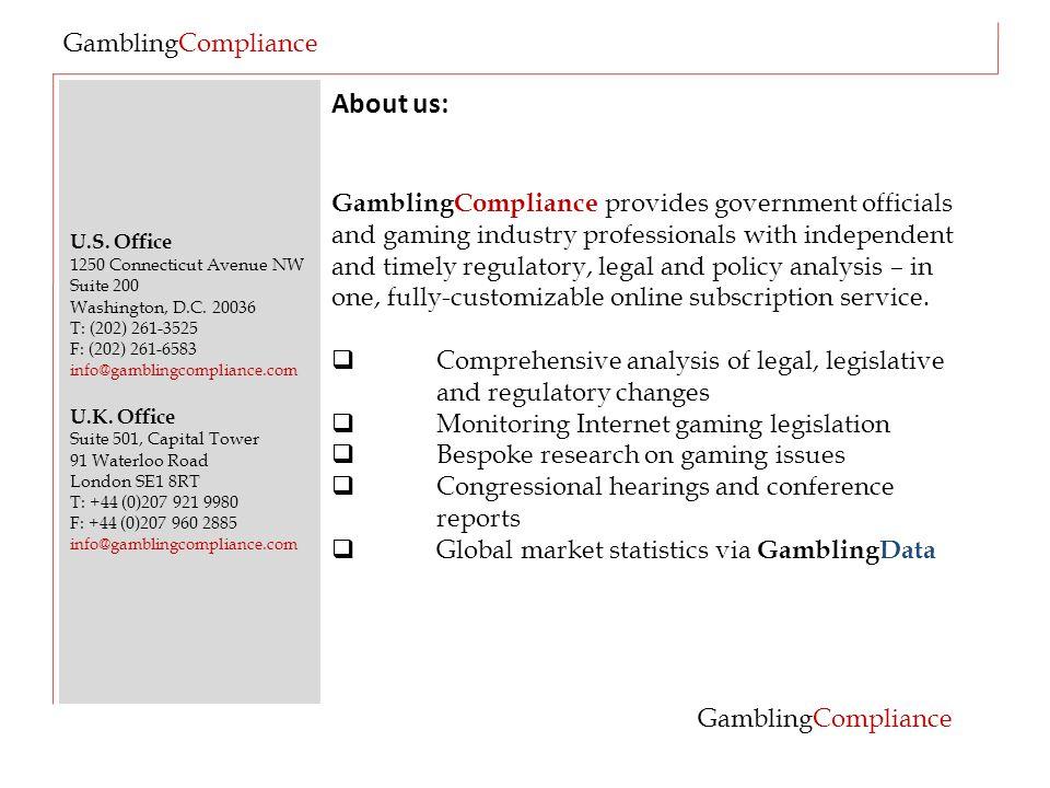 U.S. Office 1250 Connecticut Avenue NW Suite 200 Washington, D.C. 20036 T: (202) 261-3525 F: (202) 261-6583 info@gamblingcompliance.com U.K. Office Su
