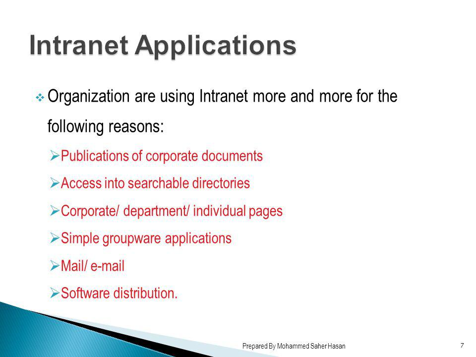 Organization are using Intranet more and more for the following reasons: Publications of corporate documents Access into searchable directories Corpor