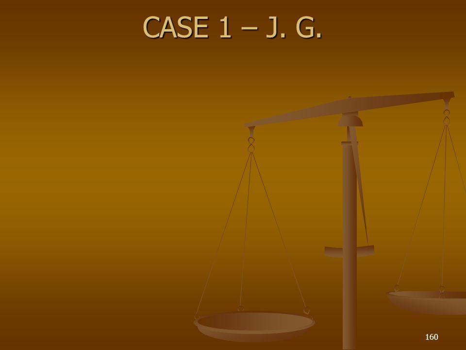 CASE 1 – J. G. 160