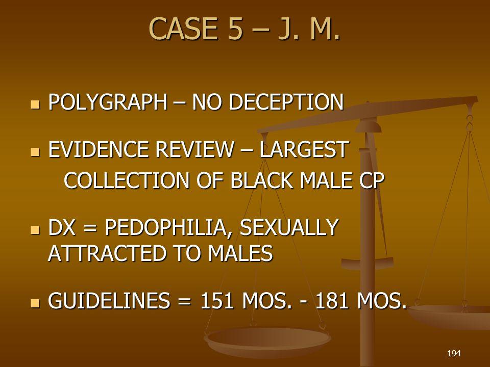 CASE 5 – J.M.