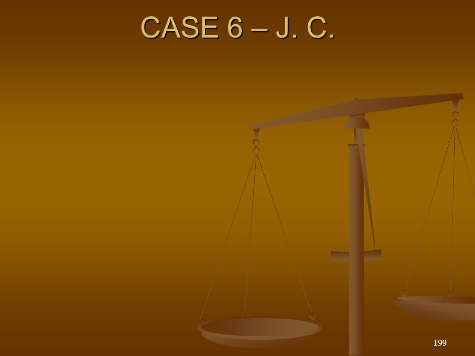 CASE 6 – J. C. 199