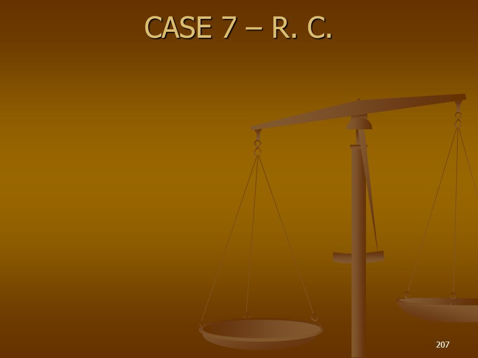 CASE 7 – R. C. 207