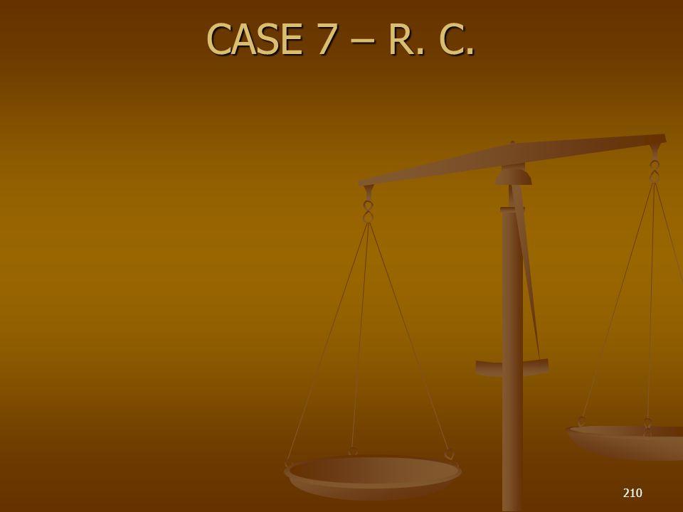 CASE 7 – R. C. 210