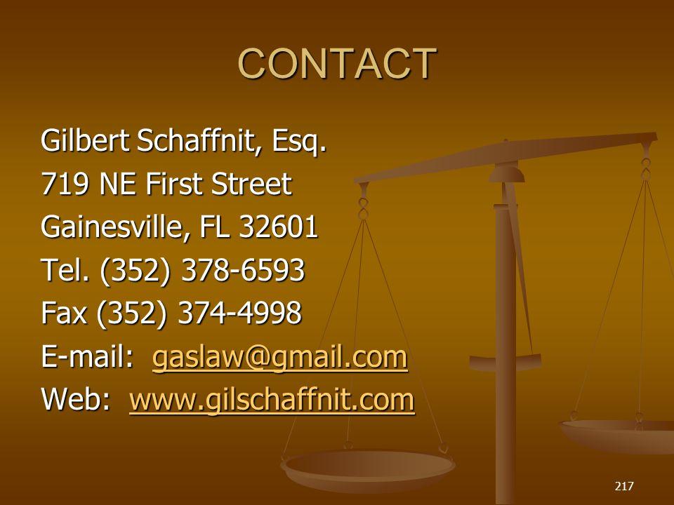 CONTACT Gilbert Schaffnit, Esq.719 NE First Street Gainesville, FL 32601 Tel.