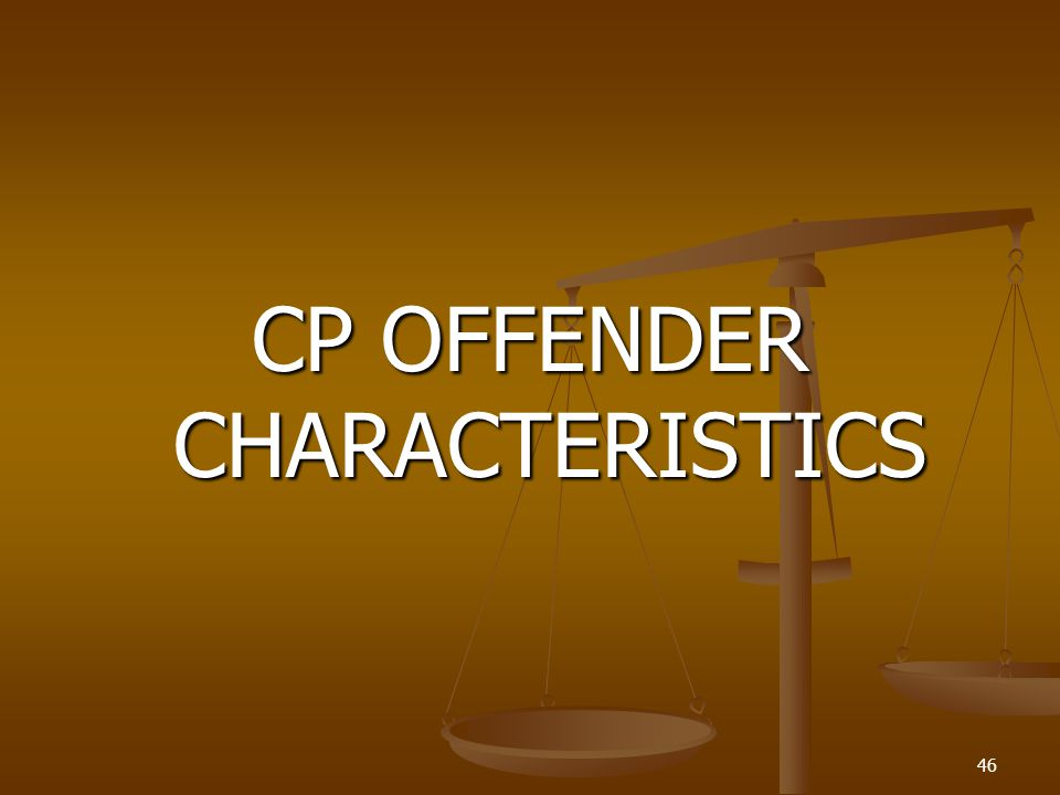 CP OFFENDER CHARACTERISTICS 46
