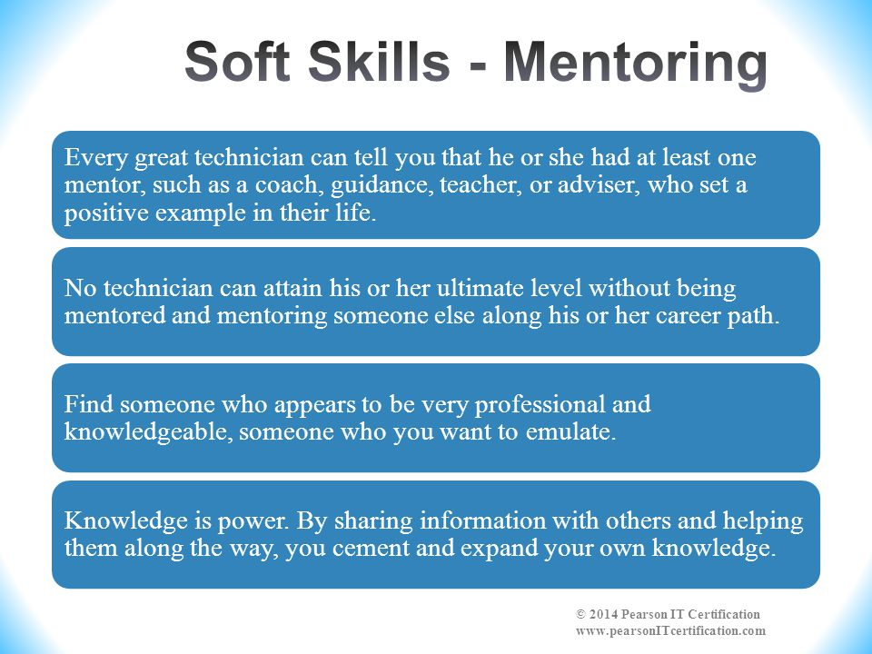 Every great technician can tell you that he or she had at least one mentor, such as a coach, guidance, teacher, or adviser, who set a positive example