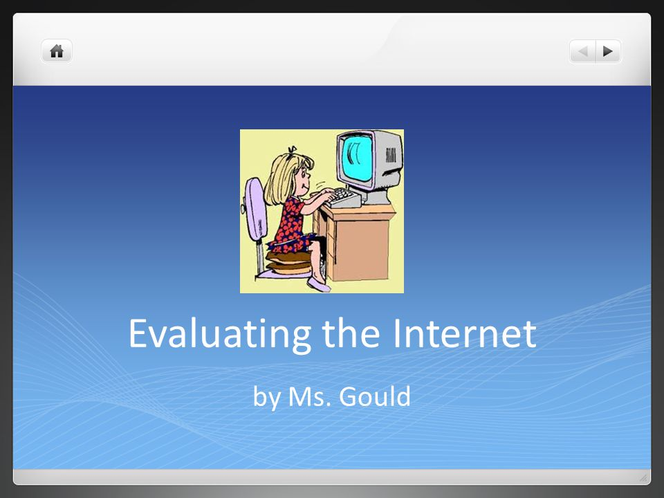 Evaluating the Internet by Ms. Gould