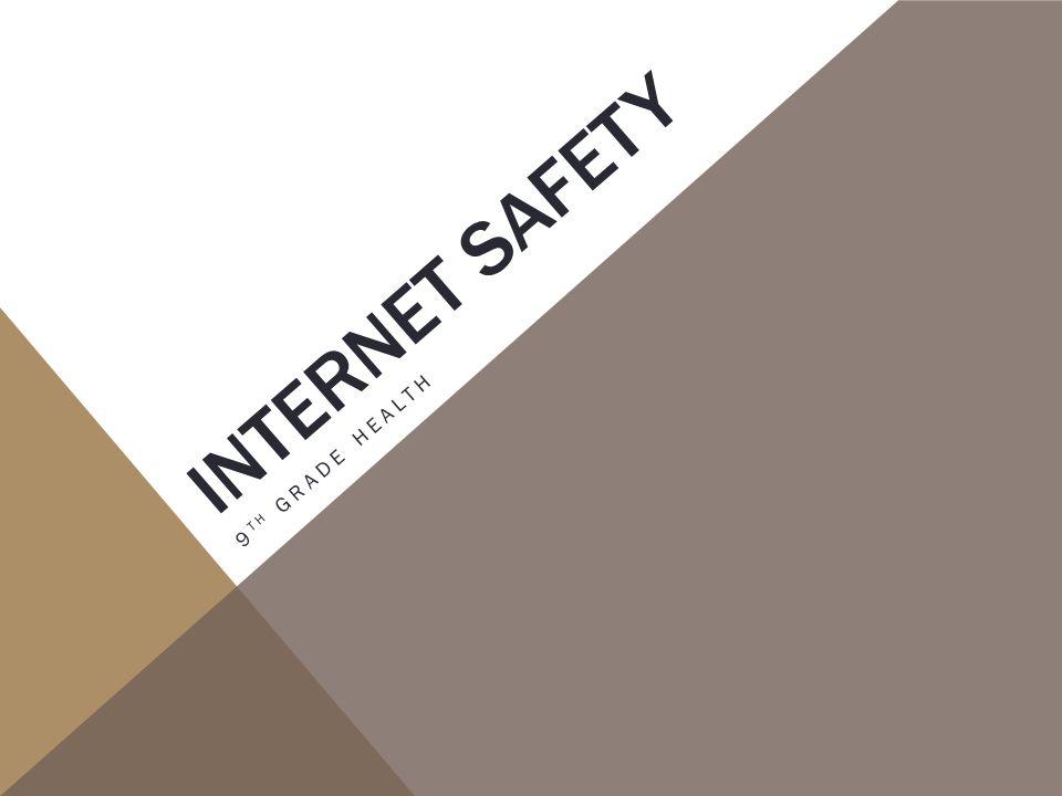 INTERNET SAFETY 9 TH GRADE HEALTH