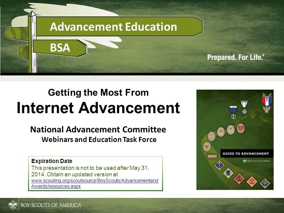 Getting the Most From Internet Advancement National Advancement Committee Webinars and Education Task Force Expiration Date This presentation is not to be used after May 31, 2014.