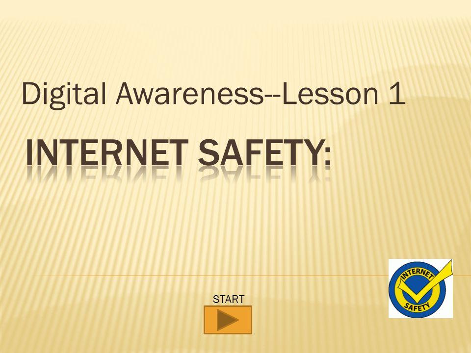 Digital Awareness--Lesson 1 START