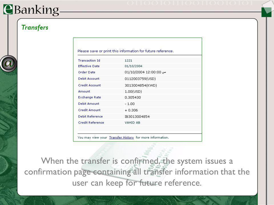 When the transfer is confirmed, the system issues a confirmation page containing all transfer information that the user can keep for future reference.
