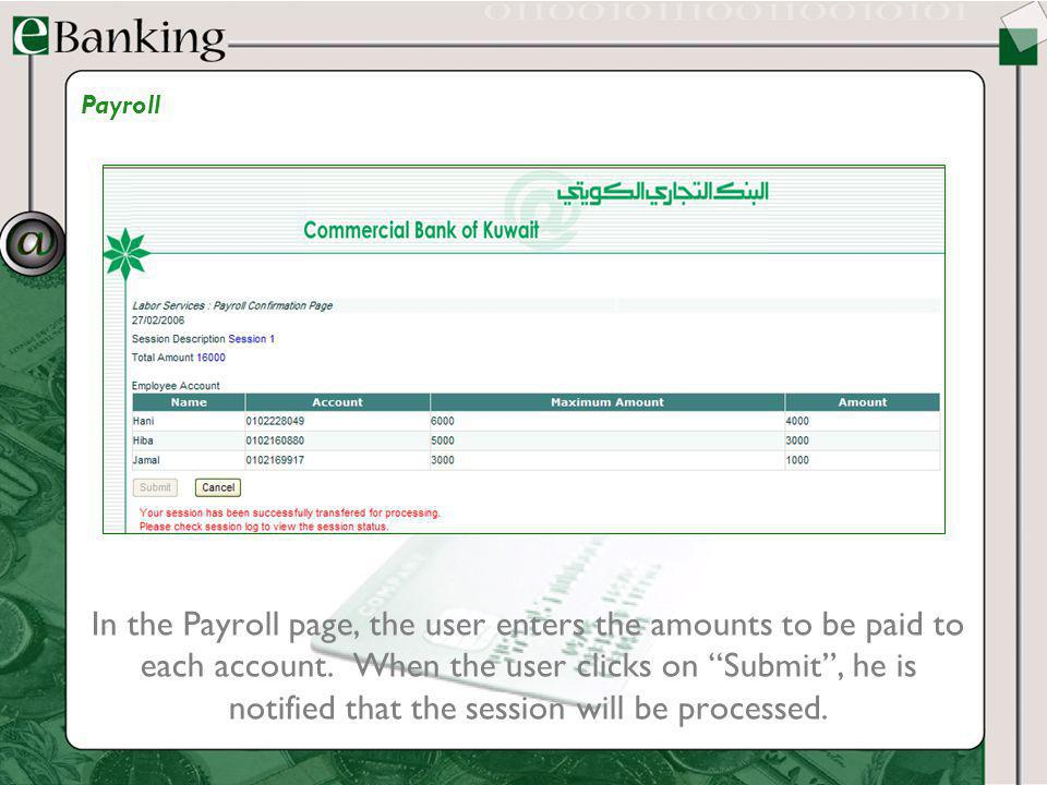 In the Payroll page, the user enters the amounts to be paid to each account. When the user clicks on Submit, he is notified that the session will be p