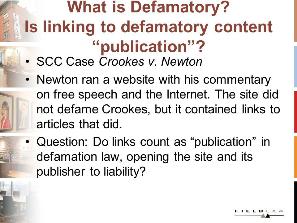 What is Defamatory. Is linking to defamatory content publication.