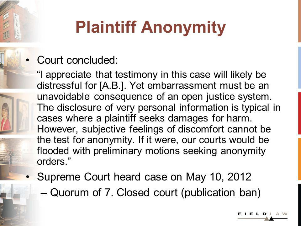 Plaintiff Anonymity Court concluded: I appreciate that testimony in this case will likely be distressful for [A.B.]. Yet embarrassment must be an unav