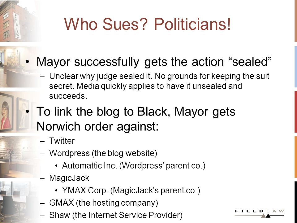 Who Sues. Politicians. Mayor successfully gets the action sealed –Unclear why judge sealed it.