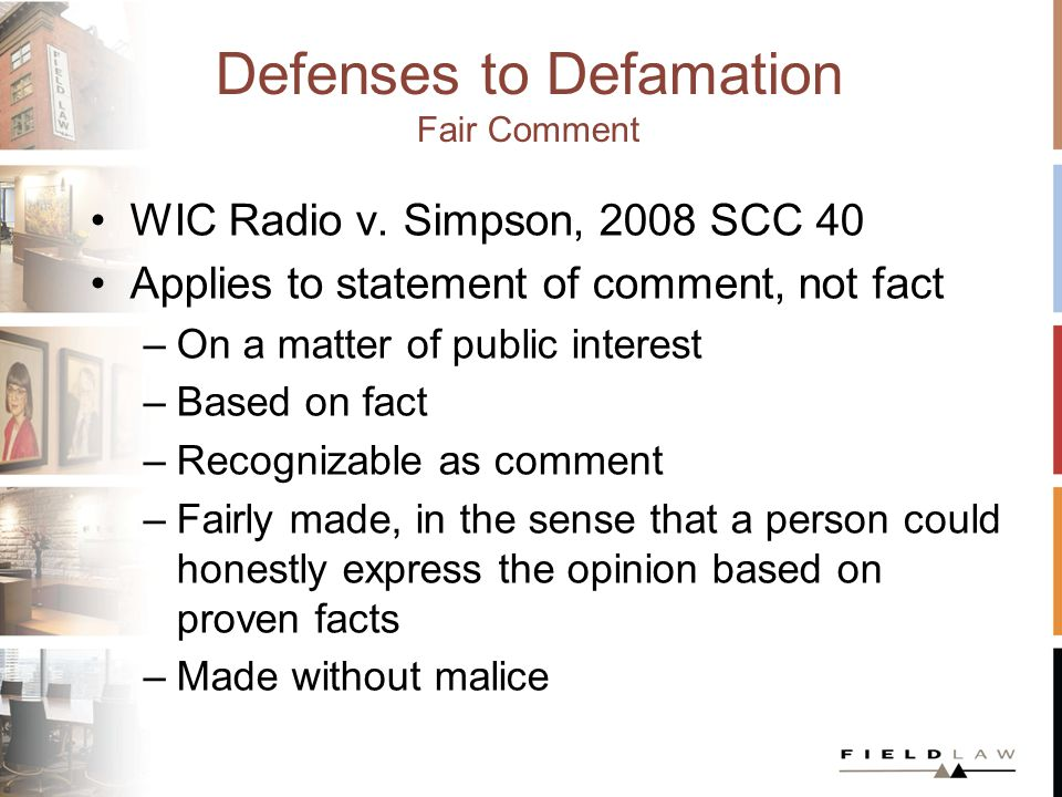 Defenses to Defamation Fair Comment WIC Radio v.