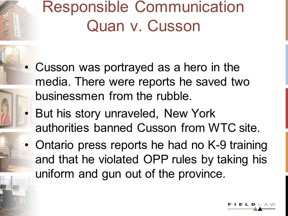 Responsible Communication Quan v. Cusson Cusson was portrayed as a hero in the media.