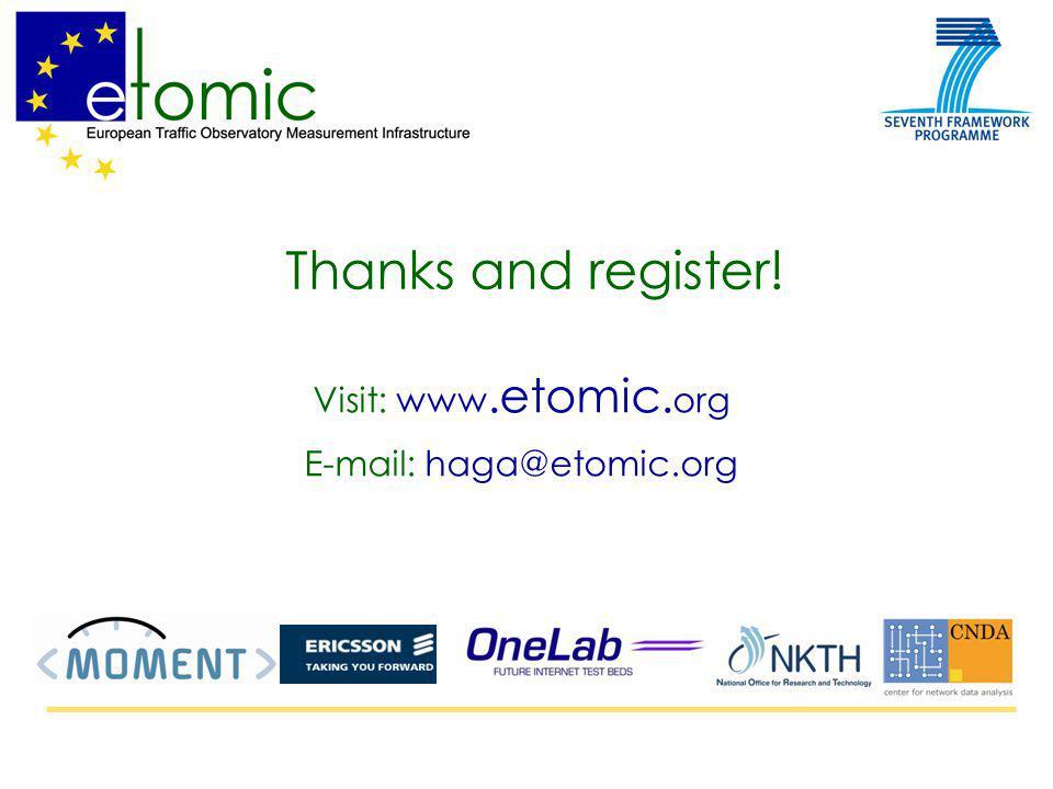 Thanks and register! Visit: www.etomic. org E-mail: haga@etomic.org
