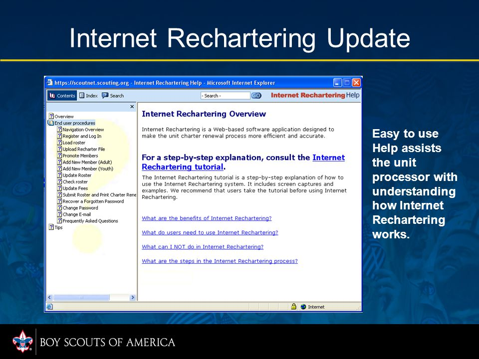 Internet Rechartering Update Easy to use Help assists the unit processor with understanding how Internet Rechartering works.