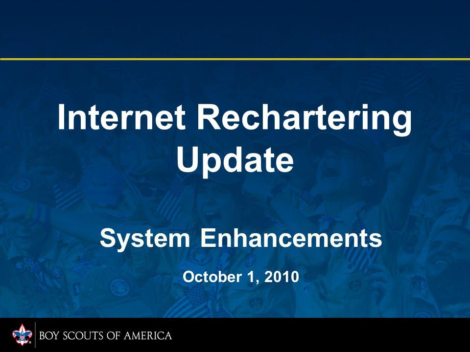 Internet Rechartering Update System Enhancements October 1, 2010