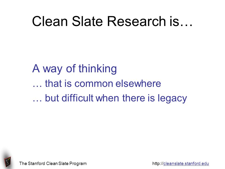 The Stanford Clean Slate Program http://cleanslate.stanford.edu Waypoints Payroll Nancy can access Payroll Laptops cant accept incoming connections VoIP phones mustnt move CEO traffic should not pass through engineering Guest flows must pass through http proxy Flows to Payroll must pass through IDS Nancy can access Payroll Laptops cant accept incoming connections VoIP phones mustnt move CEO traffic should not pass through engineering Guest flows must pass through http proxy Flows to Payroll must pass through IDS controller Nancy