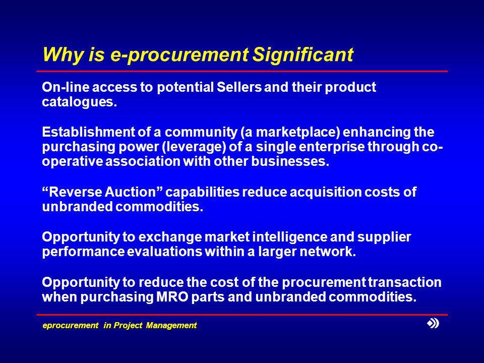 eprocurement in Project Management Developing an e-procurement Strategy Traditional Procurement Demand Buyer Source Bidders Issue Bid Request Bidders Bids Evaluate Award Selected Supplier