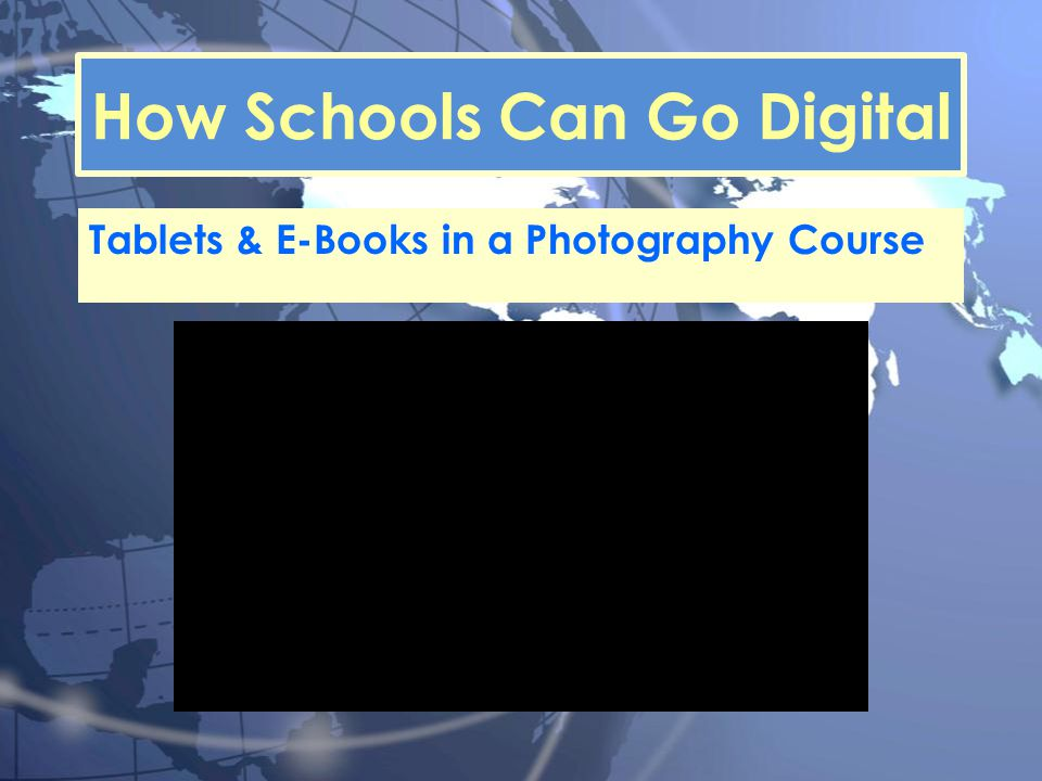 How Schools Can Go Digital Tablets & E-Books in a Photography Course