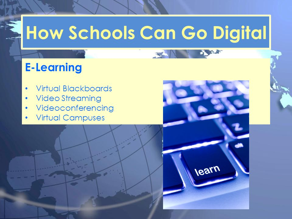 How Schools Can Go Digital E-Learning Virtual Blackboards Video Streaming Videoconferencing Virtual Campuses