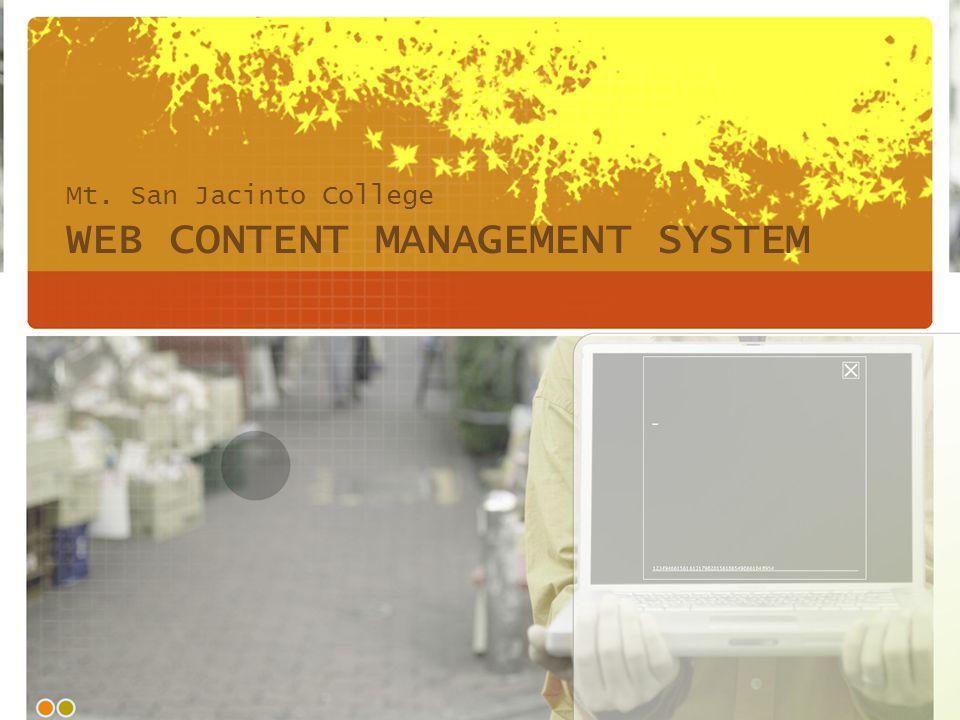WEB CONTENT MANAGEMENT SYSTEM Mt. San Jacinto College
