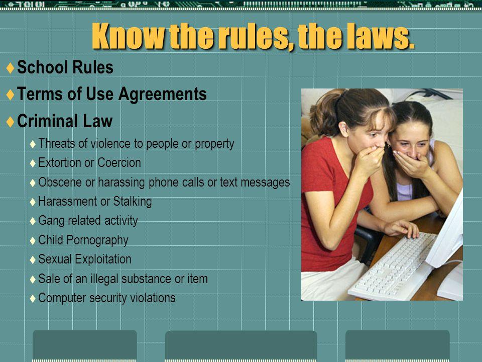 Know the rules, the laws Know the rules, the laws.