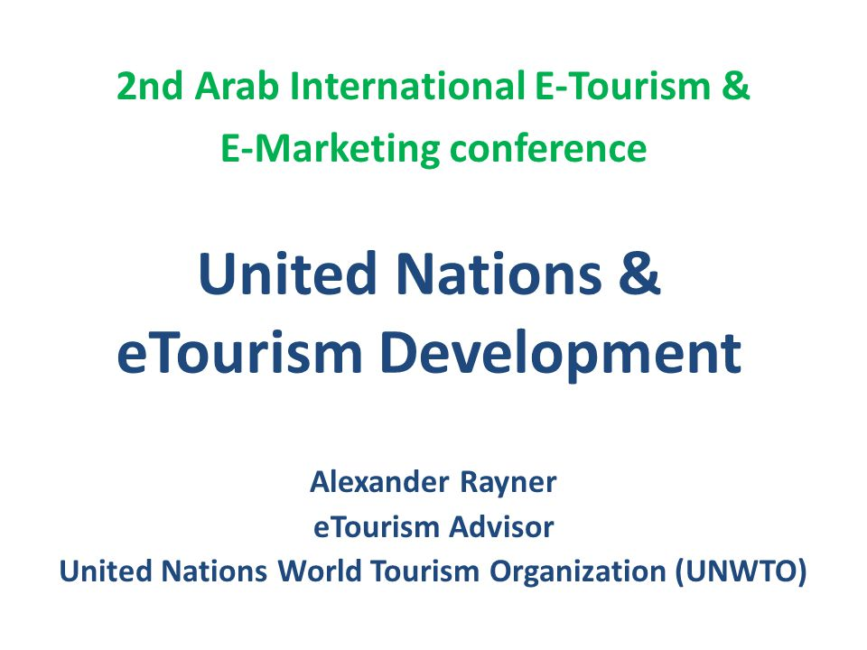 Increasing Access Availability ICT Infrastructure Training & Education Affordability Standards Reduce costs www.UNWTO.orgeTourism Trends