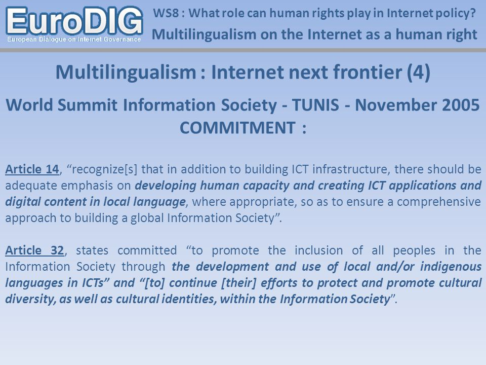 Multilingualism on the Internet as a human right WS8 : What role can human rights play in Internet policy? Multilingualism : Internet next frontier (4