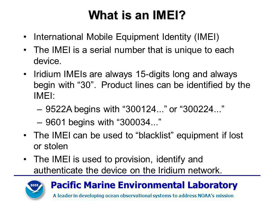 Pacific Marine Environmental Laboratory A leader in developing ocean observational systems to address NOAAs mission What is an IMEI.
