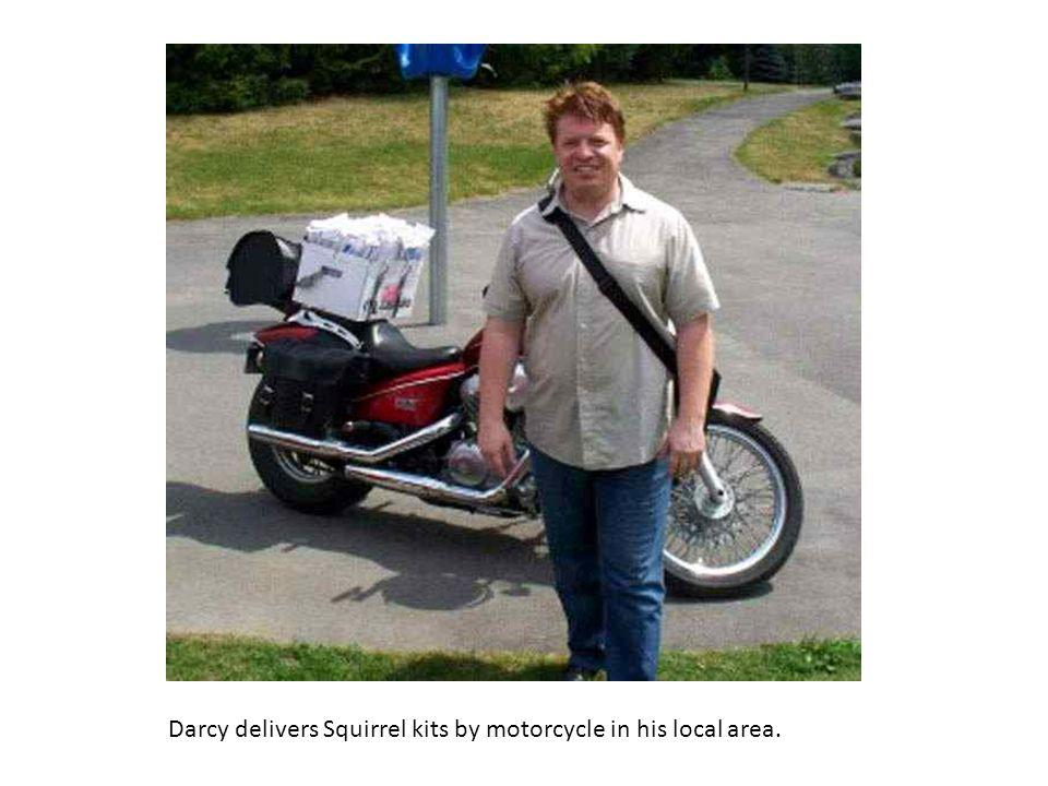 Darcy delivers Squirrel kits by motorcycle in his local area.