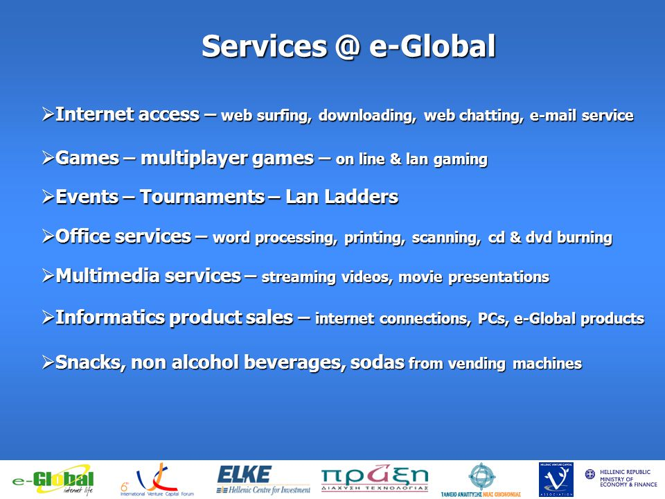 fghfghfghfgj Services @ e-Global Internet access – web surfing, downloading, web chatting, e-mail service Internet access – web surfing, downloading,