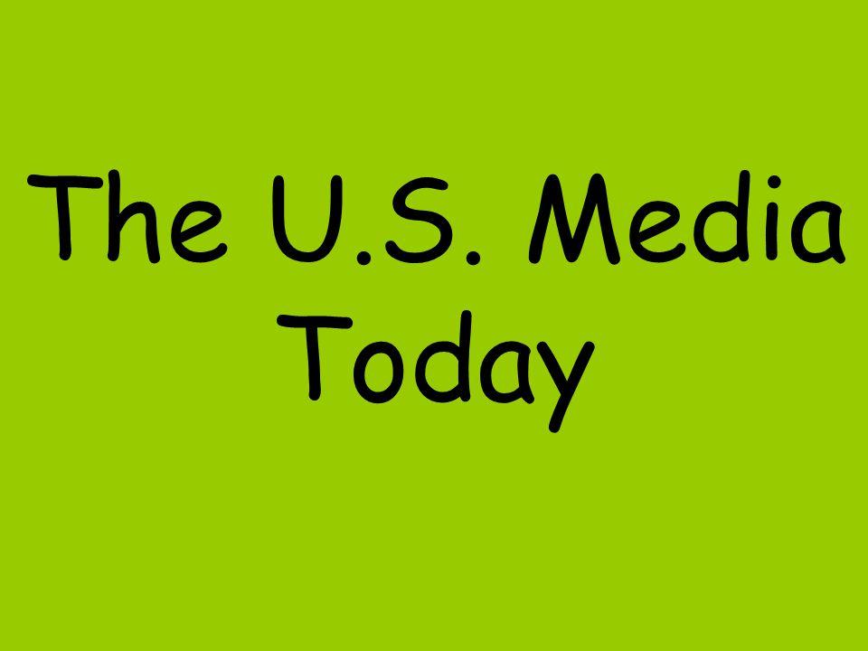 The U.S. Media Today