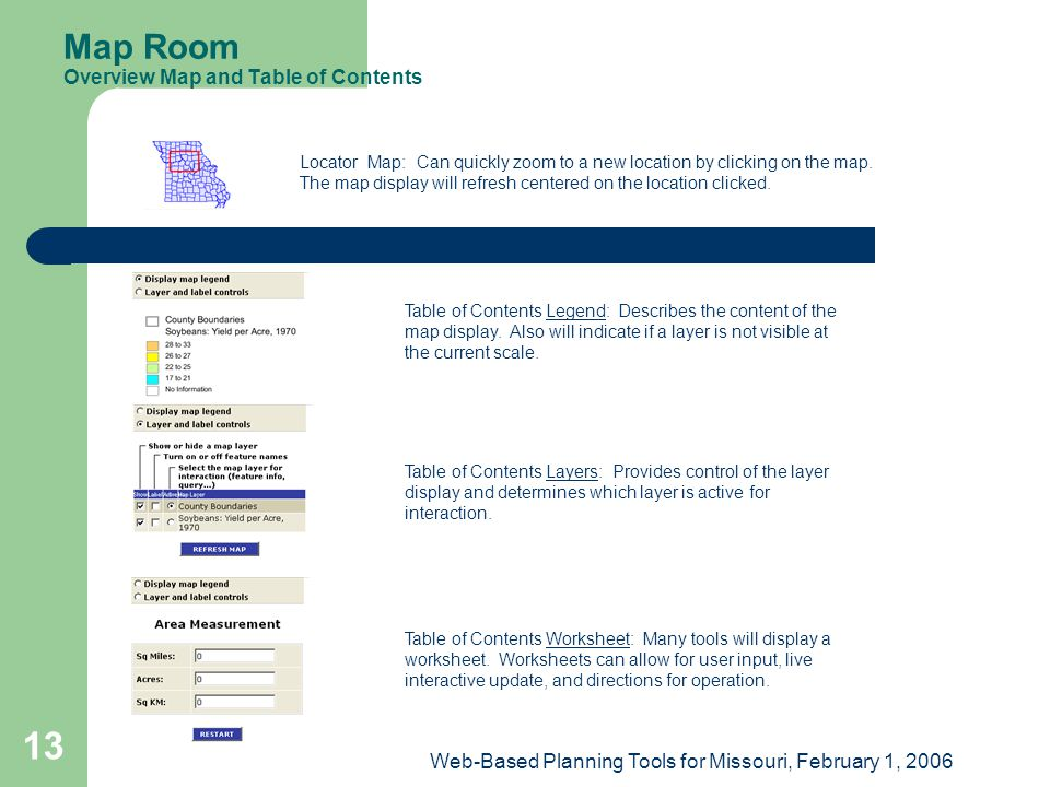 Web-Based Planning Tools for Missouri, February 1, 2006 13 Locator Map: Can quickly zoom to a new location by clicking on the map.