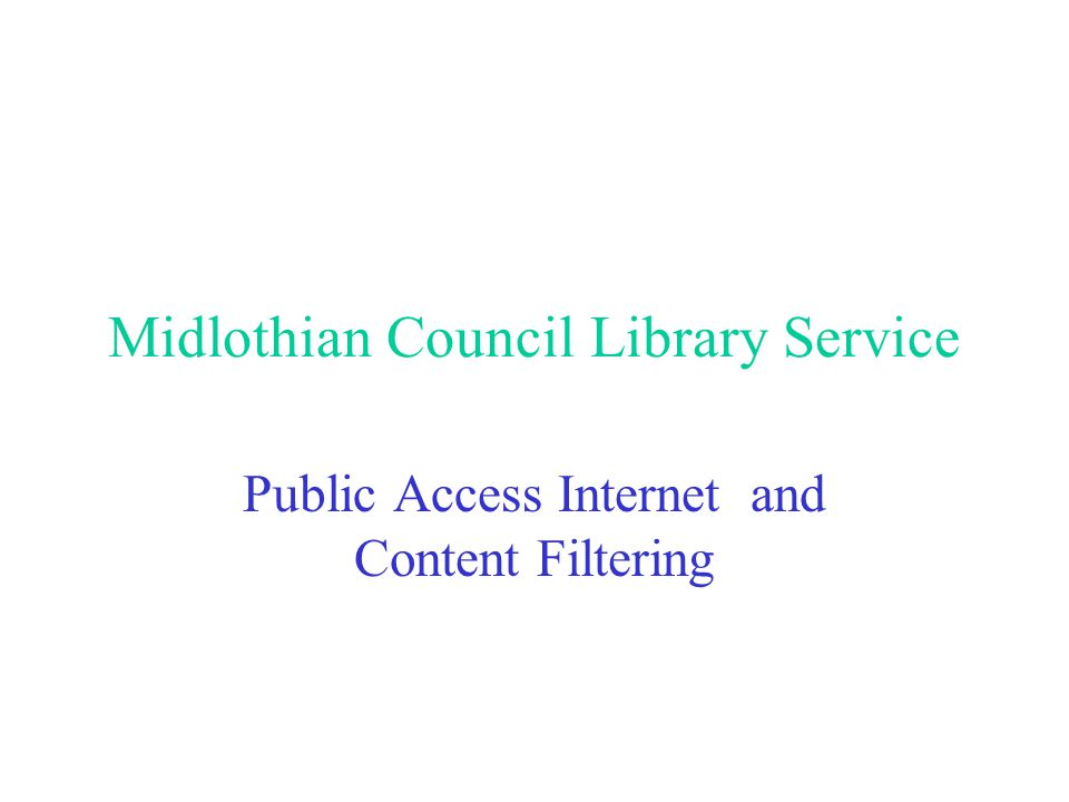 Public Internet Access in Midlothian Autumn 1999 - Spring 2000 DS Galaxy Library Management System introduced via trusted council network.