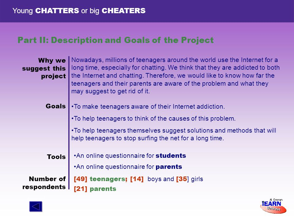 Young CHATTERS or big CHEATERS Part III: Teenagers Survey Results The Internet is no longer a luxury.