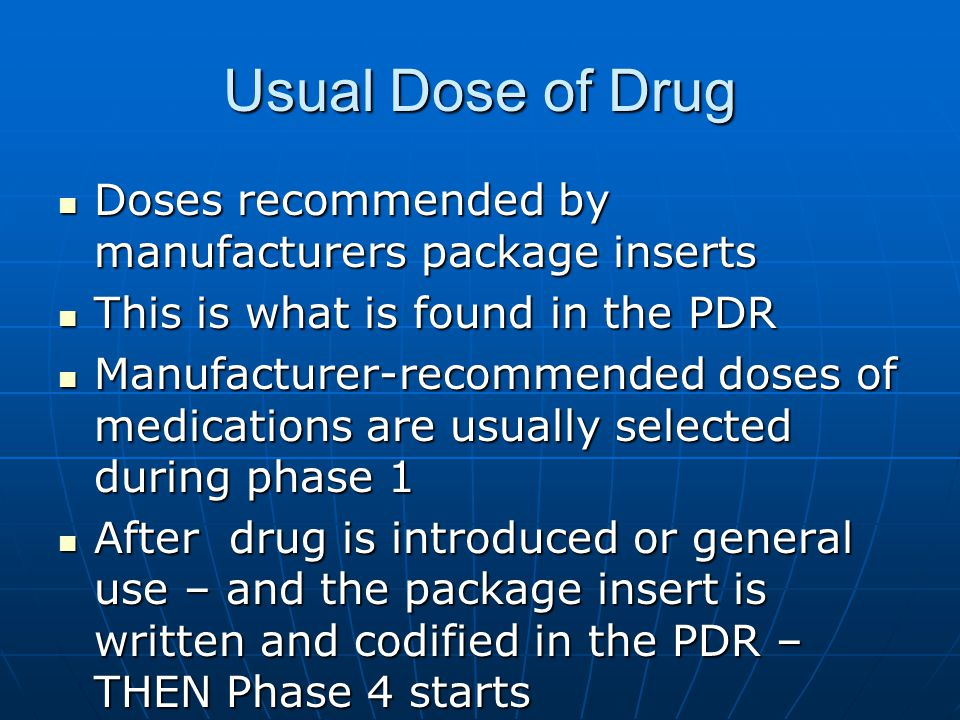 Usual Dose of Drug Doses recommended by manufacturers package inserts Doses recommended by manufacturers package inserts This is what is found in the