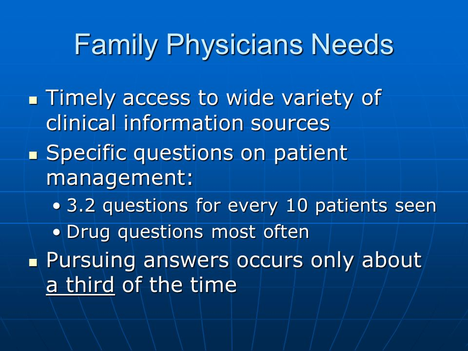 Family Physicians Needs Timely access to wide variety of clinical information sources Timely access to wide variety of clinical information sources Sp