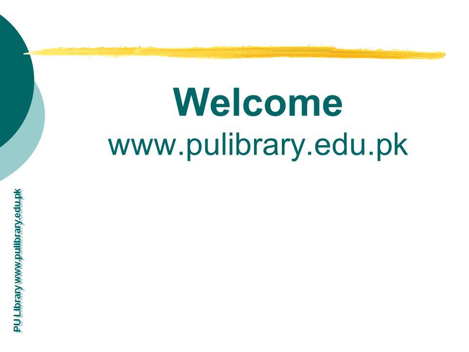 PU Library www.pulibrary.edu.pk Welcome www.pulibrary.edu.pk