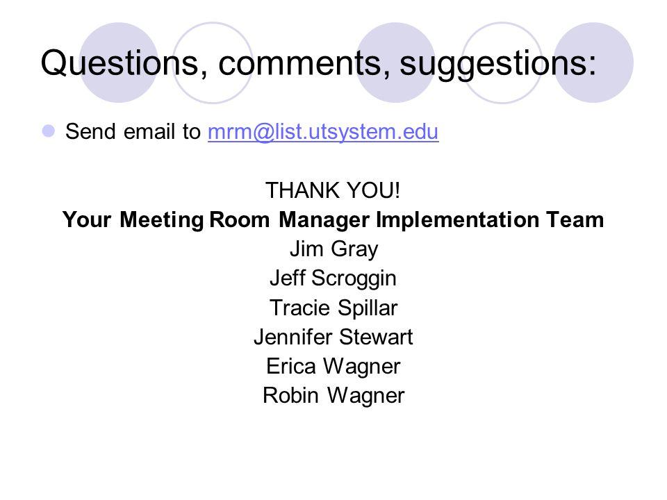 For more information- http://www.utsystem.edu/facservices/Meeting.htm http://www.utsystem.edu/facservices/mrm.htm
