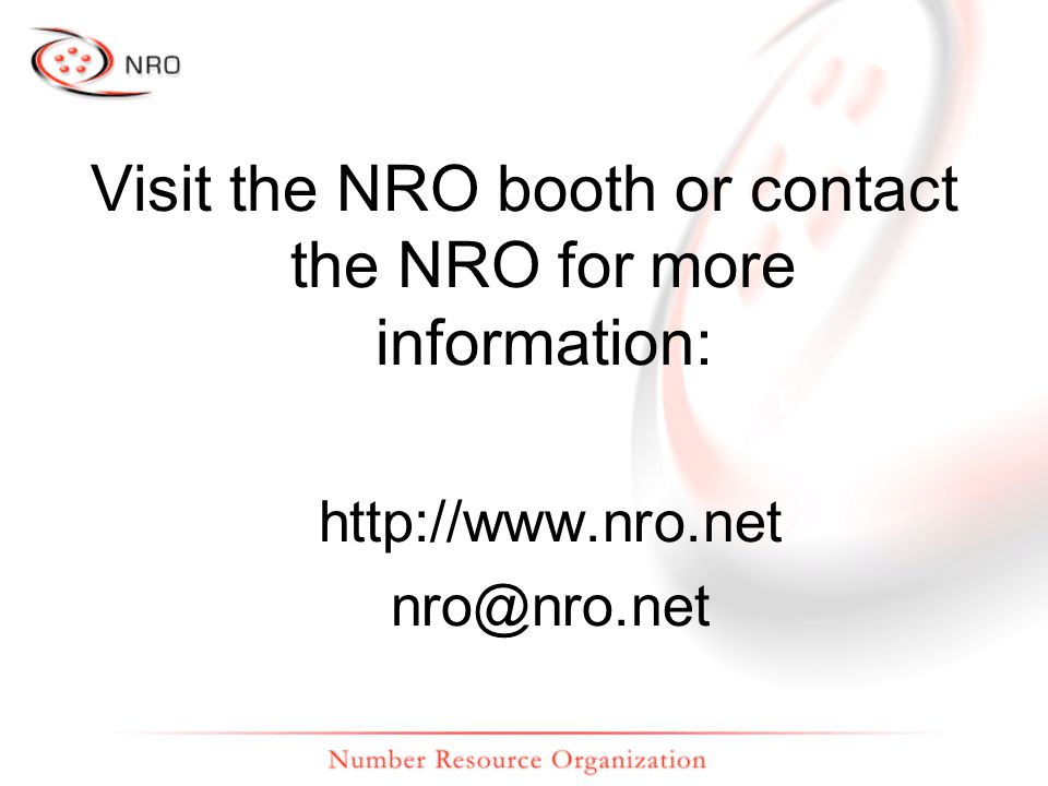 Visit the NRO booth or contact the NRO for more information: http://www.nro.net nro@nro.net