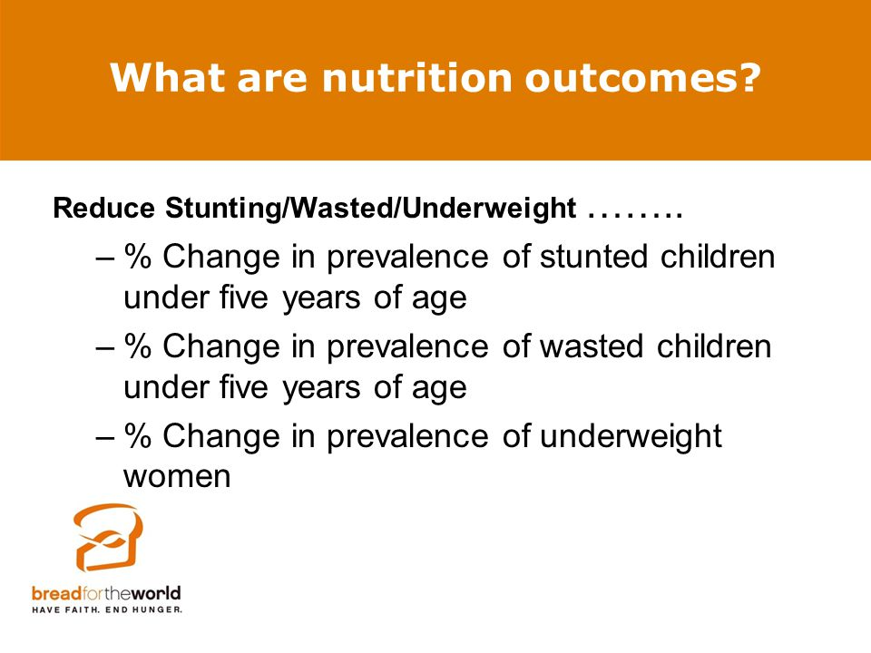 Reduce Stunting/Wasted/Underweight ……..