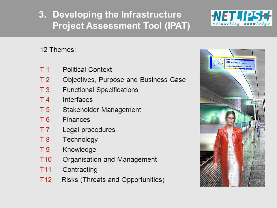 12 Themes: T 1 Political Context T 2 Objectives, Purpose and Business Case T 3 Functional Specifications T 4 Interfaces T 5 Stakeholder Management T 6