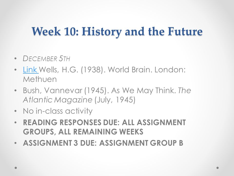 Week 10: History and the Future D ECEMBER 5 TH Link Wells, H.G.
