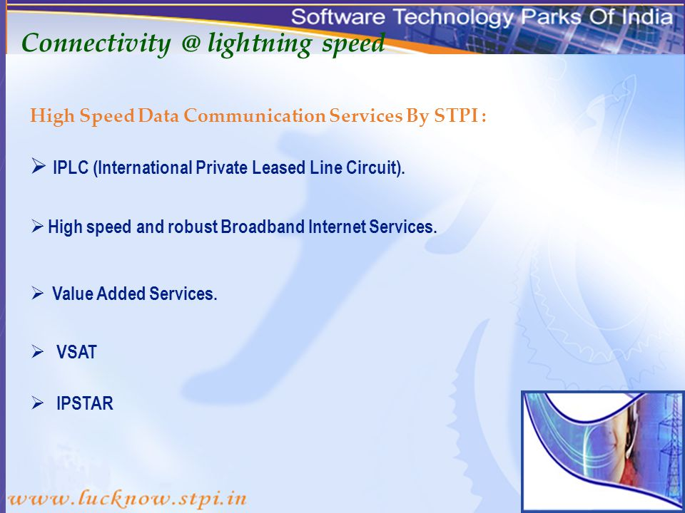 High Speed Data Communication Services By STPI : VSAT Connectivity @ lightning speed IPLC (International Private Leased Line Circuit).