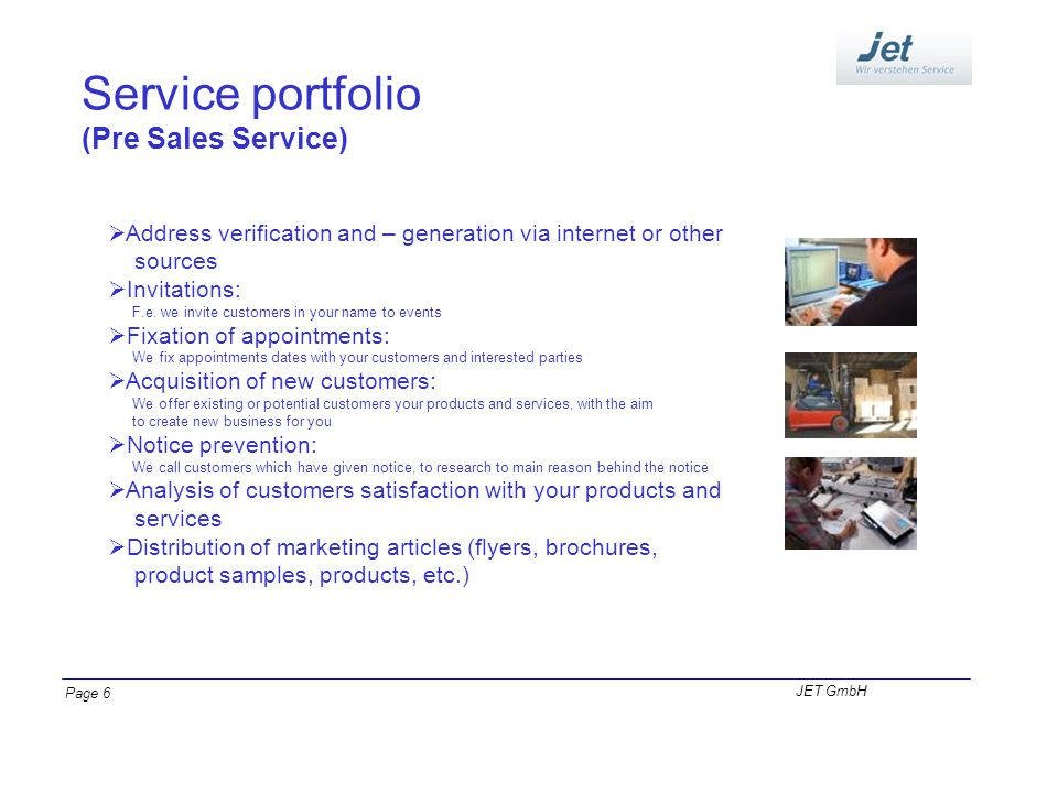 Service portfolio (Pre Sales Service) Address verification and – generation via internet or other sources Invitations: F.e.